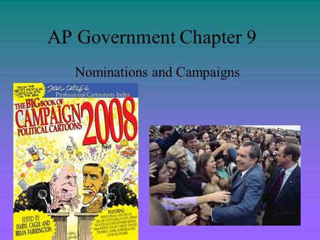 AP Government Chapter 9 Nominations and Campaigns.