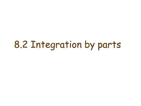 8.2 Integration by parts.