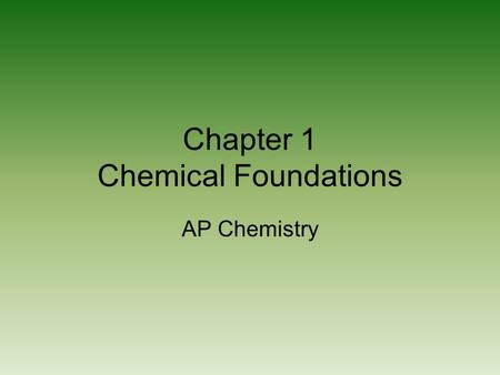 Chapter 1 Chemical Foundations AP Chemistry. Objectives Recall units of measure Describe uncertainty in measurement Use scientific notation for numbers.