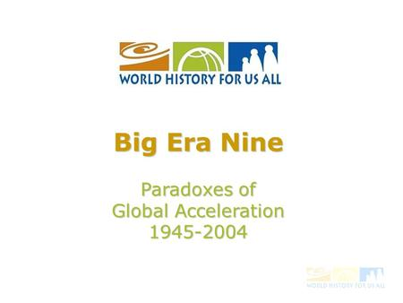 Big Era Nine Paradoxes of Global Acceleration 1945-2004.