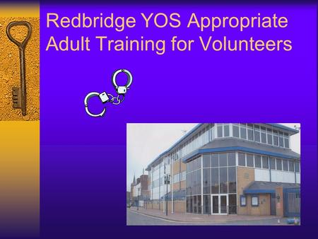Redbridge YOS Appropriate Adult Training for Volunteers.