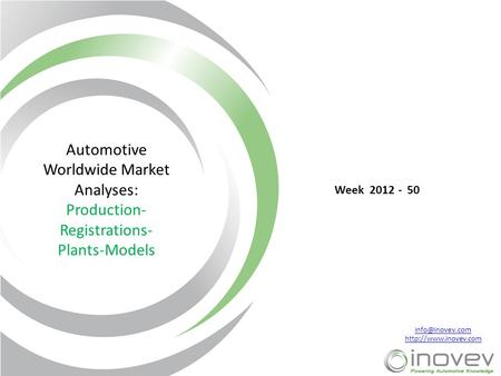 Automotive Worldwide Market Analyses: Production- Registrations- Plants-Models Week 2012 - 50.