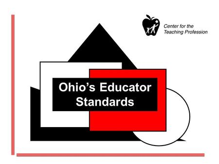 Ohios Educator Standards. Ohios Standards for the Teaching Profession.