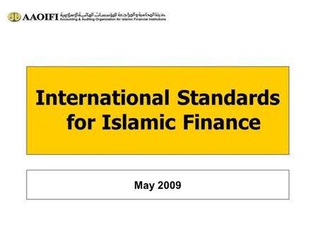 International Standards for Islamic Finance May 2009.