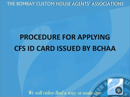 PROCEDURE FOR APPLYING CFS ID CARD ISSUED BY BCHAA.
