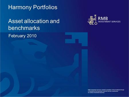 Harmony Portfolios Asset allocation and benchmarks February 2010.