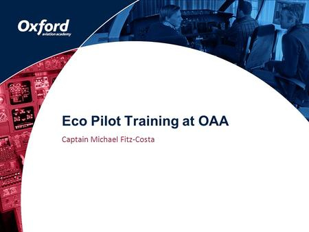 Eco Pilot Training at OAA Captain Michael Fitz-Costa.