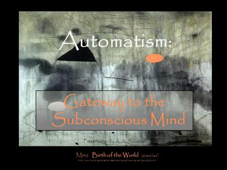 Automatism: Gateway to the Subconscious Mind Miro Birth of the World (stretched)