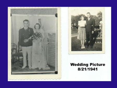 Wedding Picture 8/21/1941. The War Years 1943 -1945.