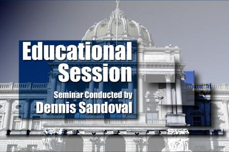 Educational Session Seminar Conducted by Dennis Sandoval.
