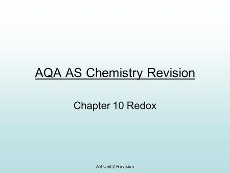 AS Unit 2 Revision AQA AS Chemistry Revision Chapter 10 Redox.