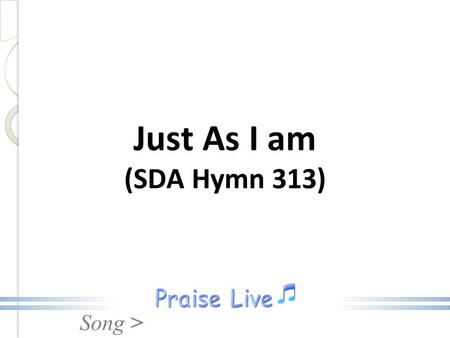 Just As I am (SDA Hymn 313).