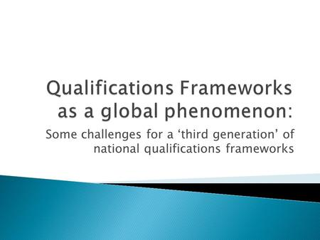 Some challenges for a third generation of national qualifications frameworks.