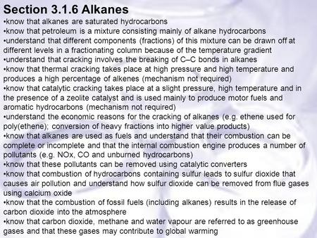 Section 3.1.6 Alkanes know that alkanes are saturated hydrocarbons know that petroleum is a mixture consisting mainly of alkane hydrocarbons understand.