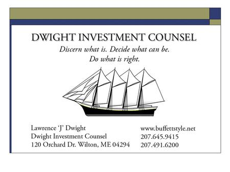 DWIGHT INVESTMENTCOUNSEL Discern what is. Decide what can be. Do what is right. www.buffettstyle.net.