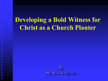 Developing a Bold Witness for Christ as a Church Planter.