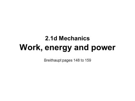 2.1d Mechanics Work, energy and power
