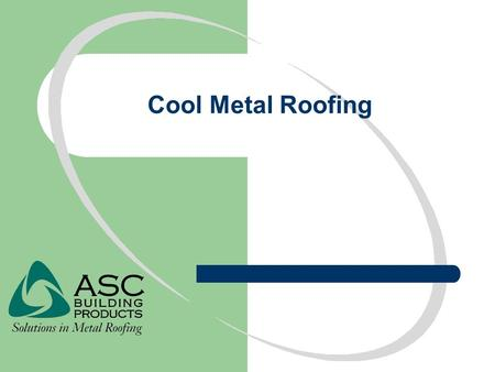 Cool Metal Roofing.