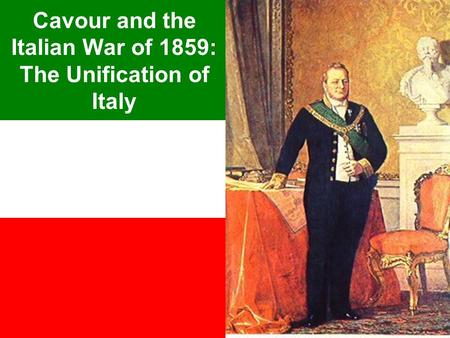 Cavour and the Italian War of 1859: The Unification of Italy.