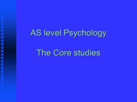 AS level Psychology The Core studies. Cognitive, Social and Physiological Determinants of Emotional State Stanley Schachter and Jerome E. Singer (1962)