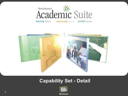 1 Capability Set - Detail. 2 Bb Academic Suite Capability Set by : System.