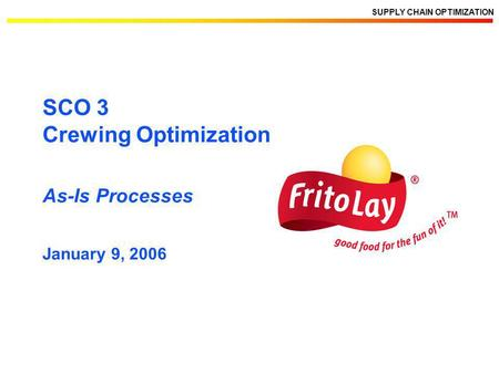SCO 3 Crewing Optimization As-Is Processes January 9, 2006