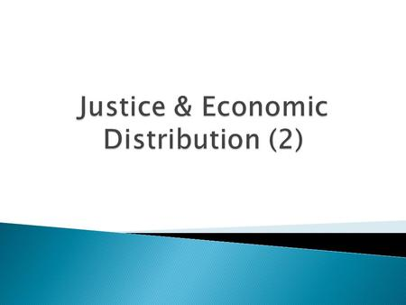 Justice & Economic Distribution (2)