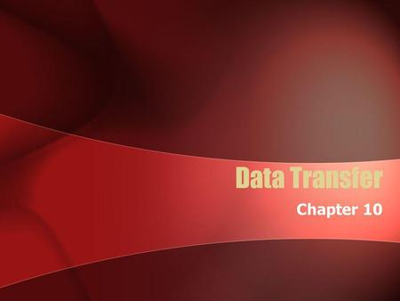 Data Transfer Chapter 10. File conversion When we upgrade a file after a big time of use, usually it is necessary to change the format of the file. For.