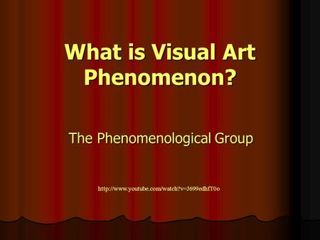 What is Visual Art Phenomenon? The Phenomenological Group