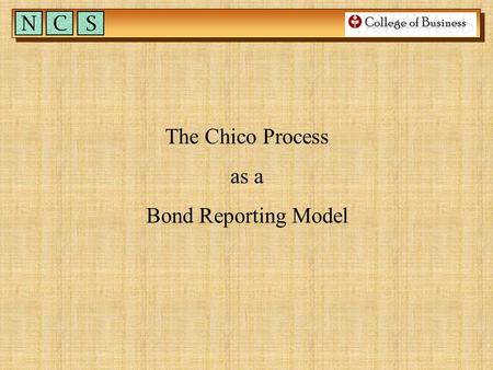 The Chico Process as a Bond Reporting Model The Data Flow – Full Chico Process Recapping the Chico Process The Data Flow – Chico Process as a Bond Report.