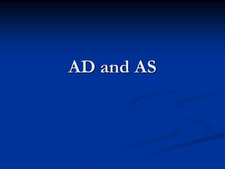 AD and AS.