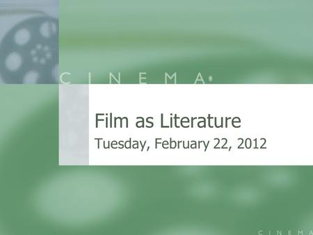 Film as Literature Tuesday, February 22, 2012. Todays Learning Targets Develop analytical skills through speaking and listening Develop analytical skills.