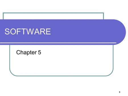 1 SOFTWARE Chapter 5. 2 What is software? Software is the name given to all the programs that run on computer hardware. SOFTWARE SYSTEMAPPLICATION.