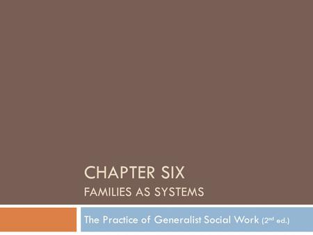 CHAPTER SIX FAMILIES AS SYSTEMS