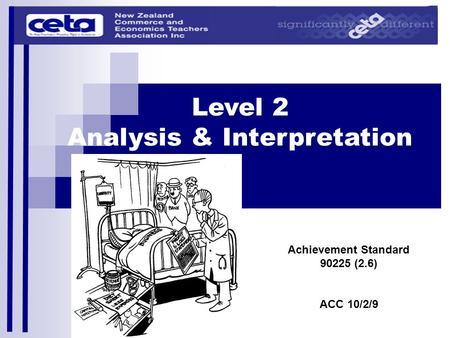 Level 2 Analysis & Interpretation Achievement Standard 90225 (2.6) ACC 10/2/9.