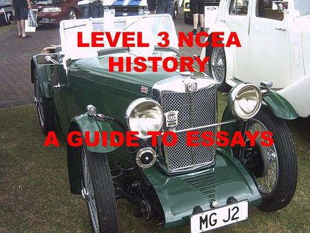LEVEL 3 NCEA HISTORY A GUIDE TO ESSAYS.