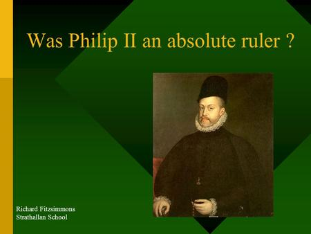 Was Philip II an absolute ruler ?