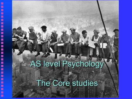 AS level Psychology The Core studies. S J Gould (1982) n A Nation Of Morons? n The misuse of IQ tests.