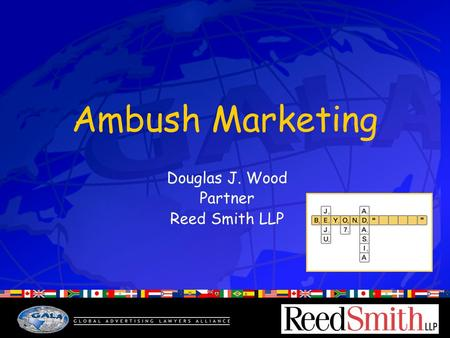 Ambush Marketing Douglas J. Wood Partner Reed Smith LLP.