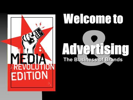 Welcome to & Advertising The Business of Brands The Media Revolution. n Media Revolution Video Bruce Bendinger - Editor Advertising & The Business of.