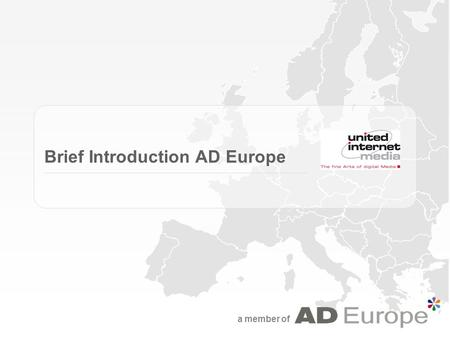 A member of Brief Introduction AD Europe. A Member of Introduction AD Europe Why AD Europe? Case Studies.