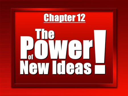 Chapter 12 Power New Ideas The ! ! of. The Power of New Ideas ! n The Challenge of Change n New Agencies n New Media... The Internet n New Marketing Services.