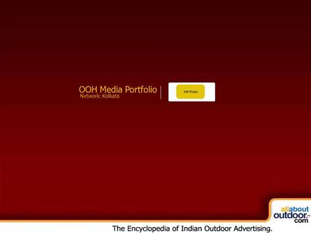 OOH Media Portfolio Network: Kolkata. Market Covered Ad Point Provides You Media Formats in Kolkata.