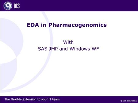 © OCS Consulting EDA in Pharmacogenomics With SAS JMP and Windows WF.