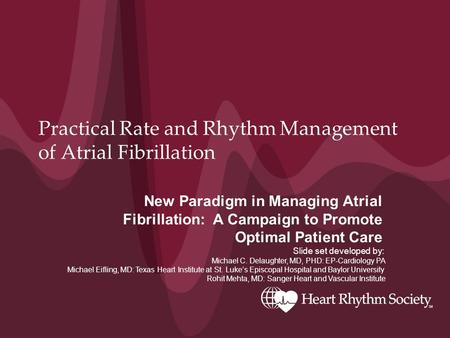 Practical Rate and Rhythm Management of Atrial Fibrillation New Paradigm in Managing Atrial Fibrillation: A Campaign to Promote Optimal Patient Care Slide.