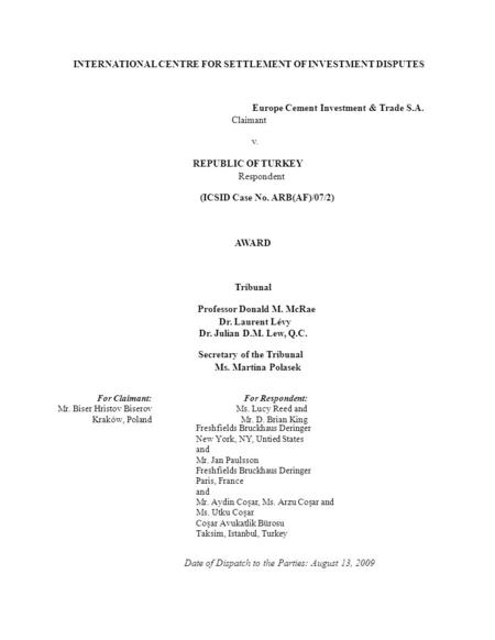 INTERNATIONAL CENTRE FOR SETTLEMENT OF INVESTMENT DISPUTES Europe Cement Investment & Trade S.A. Claimant v. REPUBLIC OF TURKEY Respondent (ICSID Case.