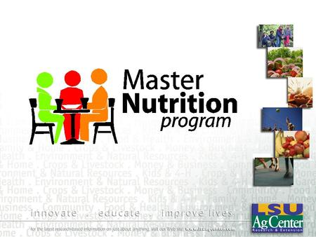 Louisiana Master Nutrition Program Louisiana Master Nutrition Program.