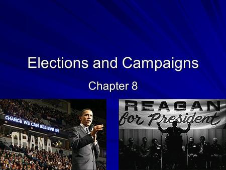 Elections and Campaigns Chapter 8. Presidential vs. Congressional Campaigns Presidential races are more competitive than HR races 90%+ incumbents are.
