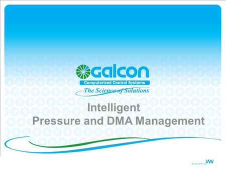 Intelligent Pressure and DMA Management. Company Overview A world leading provider of computerized controllers for: Home Gardening Professional Gardening.