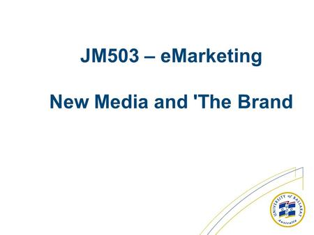 JM503 – eMarketing New Media and 'The Brand. FLIP Counterintuitive thinking is changing everything – from branding and strategy to technology and talent.